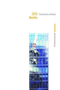 Statistisches Jahrbuch Berlin 2016 von Amt für Statistik Berlin-Brandenburg