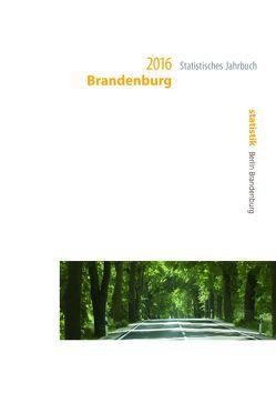 Statistisches Jahrbuch Brandenburg 2016 von Amt für Statistik Berlin-Brandenburg