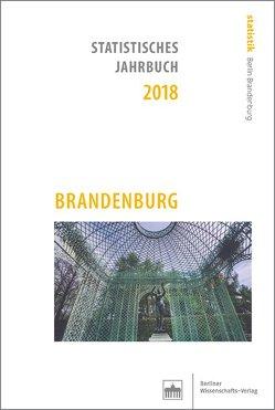 Statistisches Jahrbuch 2018: Brandenburg von Amt für Statistik,  Berlin-Brandenburg