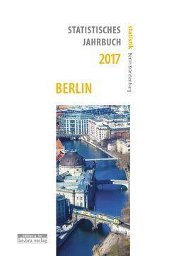 Statistisches Jahrbuch Berlin 2017 von Amt für Statistik Berlin-Brandenburg