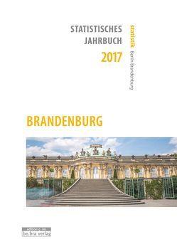 Statistisches Jahrbuch Brandenburg 2017 von Amt für Statistik Berlin-Brandenburg