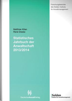 Statistisches Jahrbuch der Anwaltschaft 2013/2014 von Dreske,  René, Kilian,  Matthias