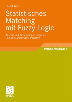 Statistisches Matching mit Fuzzy Logic von Noll,  Patrick