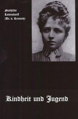 Statt Heiligenschein oder Hexenzeichen mein Leben / Lebenserinnerungen – Band I von Ludendorff,  Mathilde