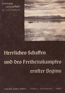 Statt Heiligenschein oder Hexenzeichen mein Leben / Lebenserinnerungen – Band IV von Ludendorff,  Mathilde