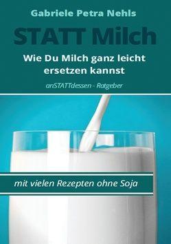 Statt Milch von Nehls,  Gabriele Petra