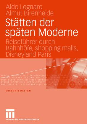 Stätten der späten Moderne von Birenheide,  Almut, Legnaro,  Aldo