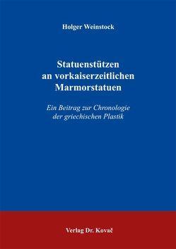 Statuenstützen an vorkaiserzeitlichen Marmorstatuen von Weinstock,  Holger