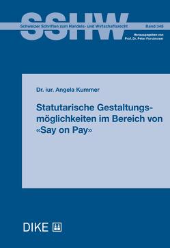 Statutarische Gestaltungsmöglichkeiten im Bereich von «Say on Pay» von Kummer,  Angela