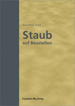 Staub auf Baustellen. von Rühl,  Reinhold