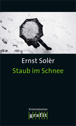 Staub im Schnee von Solèr,  Ernst