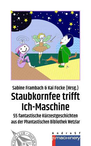 STAUBKORNFEE TRIFFT ICH-MASCHINE von Behrend,  Gabriele, Focke,  Kai, Frambach,  Sabine