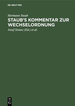 Staub's Kommentar zur Wechselordnung von Staub,  Hermann, Stranz,  Josef, Stranz,  M.