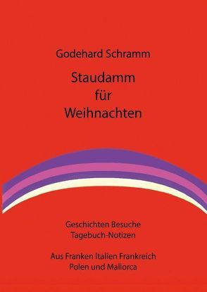 Staudamm für Weihnachten von Lehnhard,  Dieter, Schramm,  Godehard
