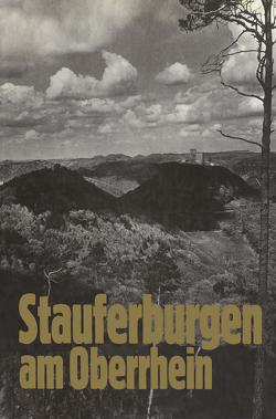 Stauferburgen am Oberrhein von Engels,  Odilo, Häusser,  Robert, Rapp,  Alf, Trendel,  Guy, Wielandt,  Friedrich