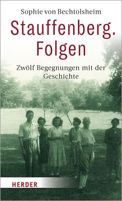 Stauffenberg. Folgen von Bechtolsheim,  Sophie von