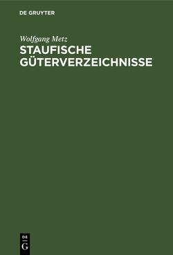 Staufische Güterverzeichnisse von Metz,  Wolfgang