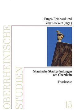 Staufische Stadtgründungen am Oberrhein von Reinhard,  Eugen, Rück,  Peter