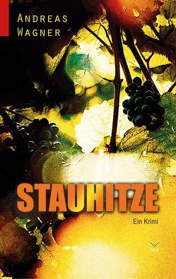 Stauhitze von Wagner,  Andreas