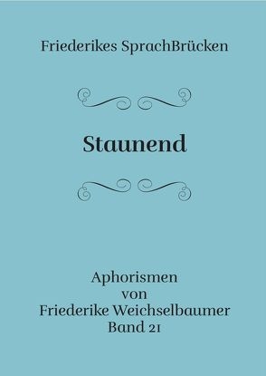 Staunend von Weichselbaumer,  Friederike