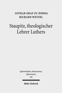Staupitz, theologischer Lehrer Luthers von Dohna,  Lothar Graf zu, Wetzel,  Richard