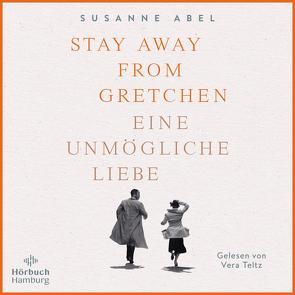 Stay Away from Gretchen von Abel,  Susanne, Teltz,  Vera