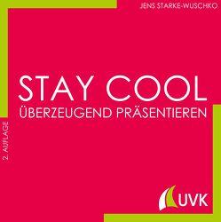 Stay cool – überzeugend präsentieren von Starke-Wuschko,  Jens