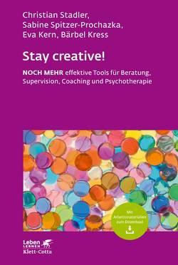 Stay creative! von Stadler,  Christian, Stadler,  Christian ¦ Spitzer-Prochazka,  Sabine ¦ Kern,  Eva ¦ Kress,  Bärbel
