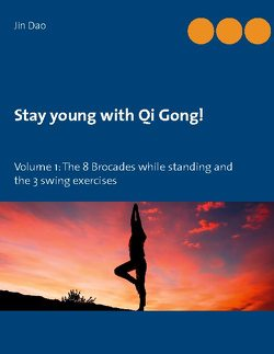 Stay young with Qi Gong von Dao,  Jin