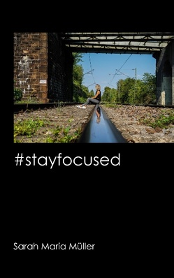 #stayfocused von Müller,  Sarah Maria