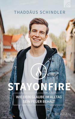 STAYONFIRE von Schindler,  Thaddäus
