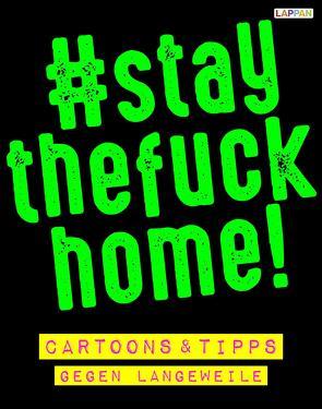 #staythefuckhome – Cartoons und Tipps gegen Langeweile in der Corona-Zeit von Diverse