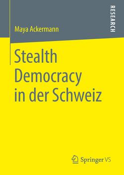 Stealth Democracy in der Schweiz von Ackermann,  Maya