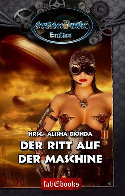 SteamPunk 2 Erotics: Der Ritt auf der Maschine von Bionda,  Alisha