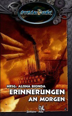 SteamPunk – Erinnerungen an Morgen von Bionda,  Alisha, Carpenter,  Tanya, Gruber,  Andreas, Krain,  Guido, Perplies,  Bernd, Prescher,  Sören, Walter,  K. Peter