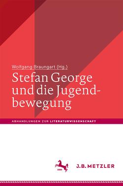 Stefan George und die Jugendbewegung von Braungart,  Wolfgang