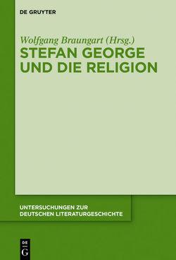 Stefan George und die Religion von Braungart,  Wolfgang