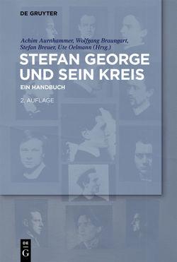 Stefan George und sein Kreis von Aurnhammer,  Achim, Braungart,  Wolfgang, Breuer,  Stefan, Kauffmann,  Kai, Oelmann,  Ute