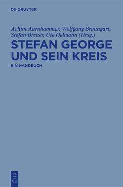 Stefan George und sein Kreis von Aurnhammer,  Achim, Braungart,  Wolfgang, Breuer,  Stefan, Kauffmann,  Kai, Oelmann,  Ute, Wägenbaur,  Birgit