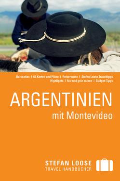 Stefan Loose Reiseführer Argentinien mit Montevideo von Rössig,  Wolfgang, Unterkötter,  Meik