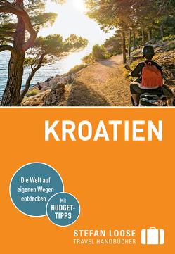 Stefan Loose Reiseführer Kroatien von Prsa,  Maria, Rosenplänter,  Martin, Strigl,  Sandra