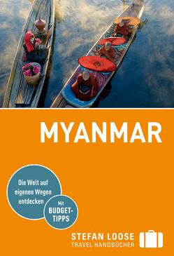 Stefan Loose Reiseführer Myanmar, Birma von Klinkmüller,  Volker, Markand,  Andrea, Markand,  Markus, Petrich,  Martin H.
