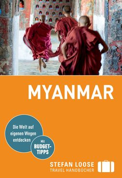 Stefan Loose Reiseführer Myanmar von Klinkmüller,  Volker, Markand,  Andrea, Markand,  Markus, Petrich,  Martin H.