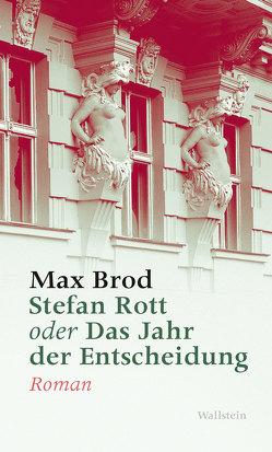 Stefan Rott oder Das Jahr der Entscheidung von Brod,  Max, Karahasan,  Dževad