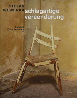 STEFAN WEWERKA schlagartige veraenderung von Eisold,  Norbert, Fischer,  Volker, Hubert,  Saskia, Pohlmann,  Norbert