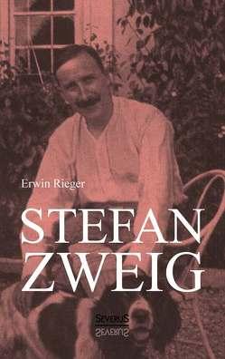 Stefan Zweig. Biographie von Rieger,  Erwin