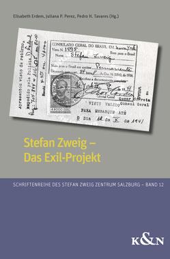 Stefan Zweig – Das Exil-Projekt von Erdem,  Elisabeth, Perez,  Juliana P, Tavares,  Pedro H.