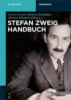 Stefan-Zweig-Handbuch von Larcati,  Arturo, Renoldner,  Klemens, Wörgötter,  Martina