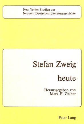 Stefan Zweig – heute von Gelber,  Mark H.