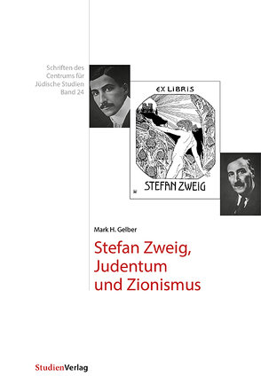 Stefan Zweig, Judentum und Zionismus von Gelber,  Mark H.